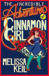 Incredible Adventures of Cinnamon Girl