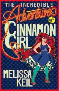 Incredible Adventures of Cinnamon Girl