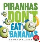 piranhas-don-t-eat-bananas