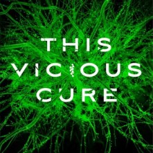 This Vicious Cure